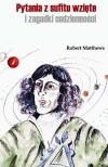 Pytania z sufitu wzięte i zagadki codzienności - Robert Matthews