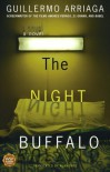 The Night Buffalo: A Novel - Guillermo Arriaga