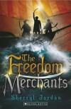 Freedom Merchants - Sherryl Jordan