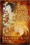 Back to the Garden (Erotic Erotica Taboo Incest Pseudoincest Daddy Mommy Son Daughter Anthology) - Selena Kitt