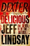 Dexter is Delicious: The Devil is in the Detail - Jeff Lindsay