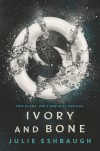 Ivory and Bone - Julie Eshbaugh