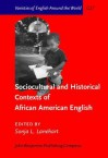 Sociocultural And Historical Contexts Of African American English (Varieties Of English Around The World General Series) - Sonja L. Lanehart