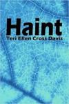 Haint - Teri Ellen Cross Davis