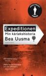 Expeditionen - min kärlekshistoria - Bea Uusma Schyffert