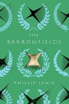 The Barrowfields: A Novel - Phillip Lewis