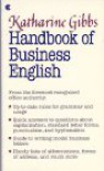 Katharine Gibbs Handbook of Business English - Michelle Quinn