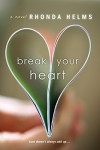 Break Your Heart - Rhonda Helms