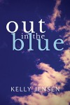 Out in the Blue (2015 Daily Dose - Never Too Late) - Kelly Jensen