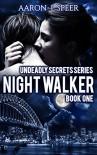 Night Walker (Undeadly Secrets Book 1) - Aaron    L Speer
