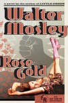 Rose Gold - Walter Mosley