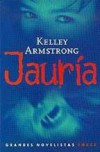 Jauria  - Kelley Armstrong