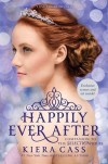 Happily Ever After: A Companion to the Selection Series - Kiera Cass
