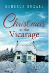 Christmas at the Vicarage - Rebecca Boxall