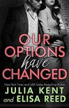 Our Options Have Changed - Julia Kent, Elisa Reed