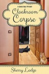 Cloakroom Corpse: A Cassie Hall Mystery - Sherry Lodge