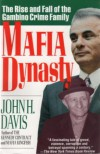 Mafia Dynasty: The Rise and Fall of the Gambino Crime Family - John H. Davis
