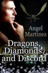 Dragons, Diamonds, And Discord - Angel Martinez
