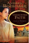 Undaunted Faith (Seasons of Redemption Book Four) - Andrea Boeshaar