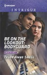 Be on the Lookout: Bodyguard (Orion Security) - Tyler Anne Snell