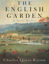 The English Garden: A Social History - Charles Quest-Ritson