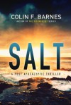 Salt: A Post Apocalyptic Thriller - Colin F. Barnes