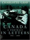 Canada: A Portrait in Letters, 1800-2000 - Charlotte Gray