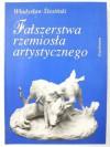 Fałszerstwa rzemiosła artystycznego - Władysław Ślesiński