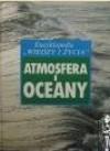 """Atmosfera i oceany. Encyklopedia """"Wiedzy i Życia"""" - Dougal Dixon, Julian Panz"""