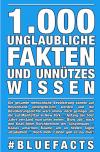 1.000 unglaubliche Fakten und unnützes Wissen: #bluefacts - Rick Hofmann, Robby Thiele