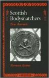 Scottish Bodysnatchers: True Accounts - Norman Adams
