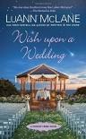 Wish Upon a Wedding (Cricket Creek) - LuAnn McLane