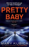 Pretty Baby by Mary Kubica (2015-08-13) - Mary Kubica;
