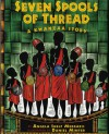 Seven Spools of Thread: A Kwanzaa Story (Albert Whitman Prairie Paperback) - Angela Shelf Medearis, Daniel Minter
