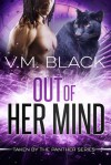 Out of Her Mind (Taken by the Panther, #3) - V.M. Black