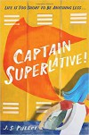 Captain Superlative - J.S. Puller