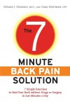 The 7-Minute Back Pain Solution: 7 Simple Exercises to Heal Your Back Without Drugs or Surgery in Just Minutes a Day - Gerard J. Girasole, Cara Hartman