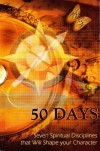 50 Days Seven Spiritual Disciplines That Will Shape Your Character - Jerry Harris