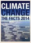 Climate Change: The Facts - Mark Steyn, Christopher Essex, Anthony J. Watts, Alan Moran, Rupert Darwall, Jo Nova