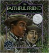The Faithful Friend - Robert D. San Souci, Brian Pinkney