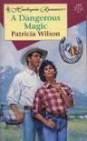 A Dangerous Magic - Patricia Wilson