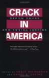 Crack In America: Demon Drugs and Social Justice - Craig Reinarman