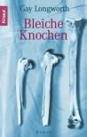 Bleiche Knochen (Taschenbuch) - Gay Longworth, Karl-Heinz Ebnet