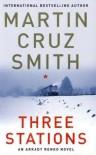 Three Stations - Martin Cruz Smith
