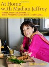At Home with Madhur Jaffrey: Simple, Delectable Dishes from India, Pakistan, Bangladesh, and Sri Lanka - Madhur Jaffrey