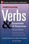 Portuguese Verbs & Essentials of Grammar 2E. (Verbs and Essentials of Grammar Series) (v. 2) - Sue Tyson-Ward