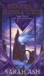 Prisoner of Ironsea Tower (Tears of Artamon, # 2) - Sarah Ash