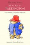 More about Paddington - Michael Bond, Peggy Fortnum