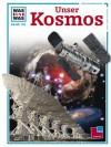 Unser Kosmos - an den Grenzen von Raum und Zeit - Erich Übelacker, Joachim Knappe, Manfred Kostka