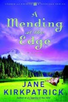 A Mending at the Edge - Jane Kirkpatrick